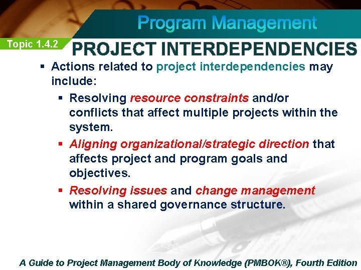 Topic 1. 4. 2 PROJECT INTERDEPENDENCIES § Actions related to project interdependencies may include:
