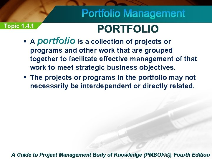 Topic 1. 4. 1 PORTFOLIO § A portfolio is a collection of projects or