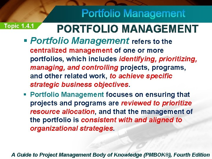 Topic 1. 4. 1 PORTFOLIO MANAGEMENT § Portfolio Management refers to the centralized management