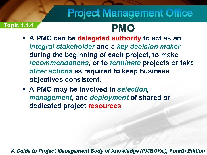 Topic 1. 4. 4 PMO § A PMO can be delegated authority to act