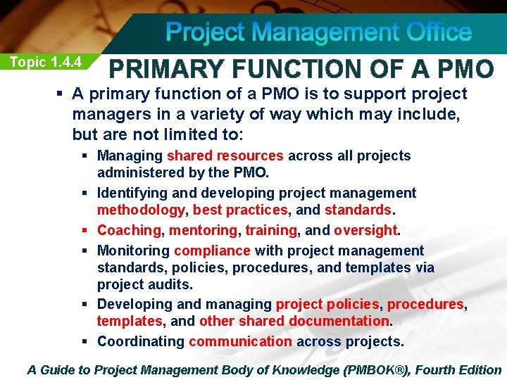 Topic 1. 4. 4 PRIMARY FUNCTION OF A PMO § A primary function of