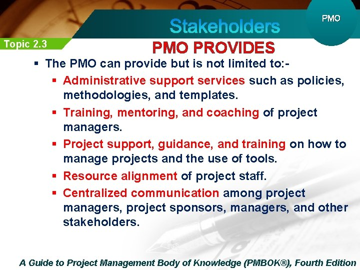 PMO Topic 2. 3 PMO PROVIDES § The PMO can provide but is not