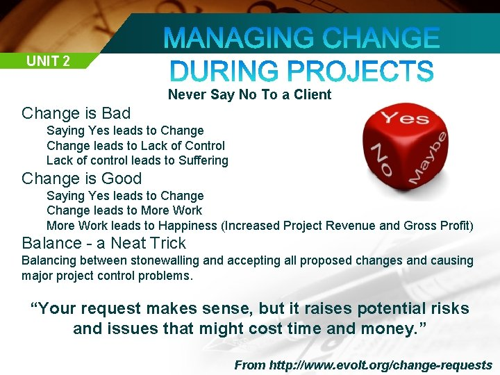 UNIT 2 Never Say No To a Client Change is Bad Saying Yes leads