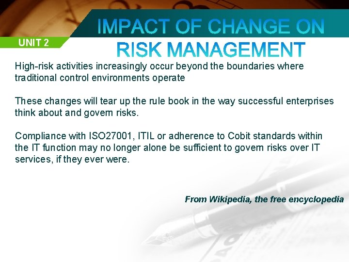 UNIT 2 High-risk activities increasingly occur beyond the boundaries where traditional control environments operate