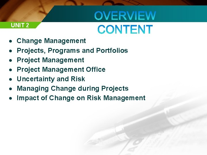 UNIT 2 Change Management Projects, Programs and Portfolios Project Management Office Uncertainty and Risk
