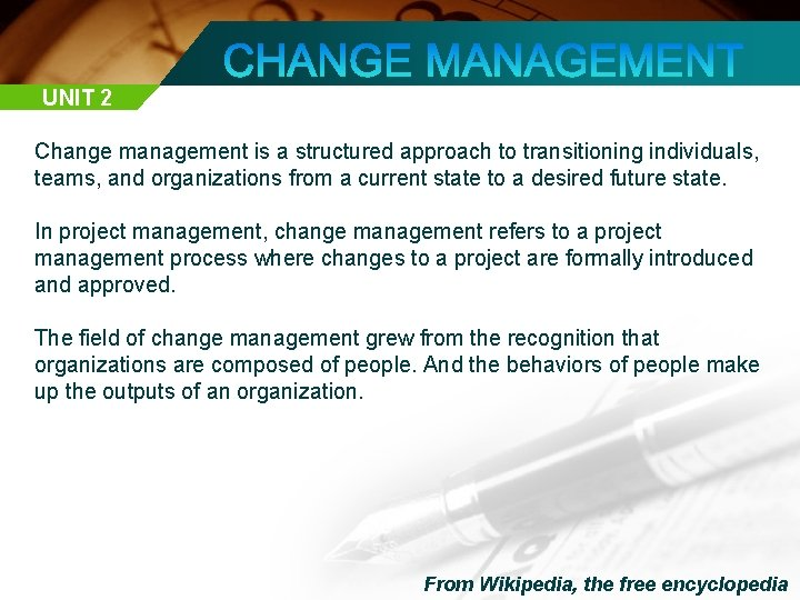 UNIT 2 Change management is a structured approach to transitioning individuals, teams, and organizations