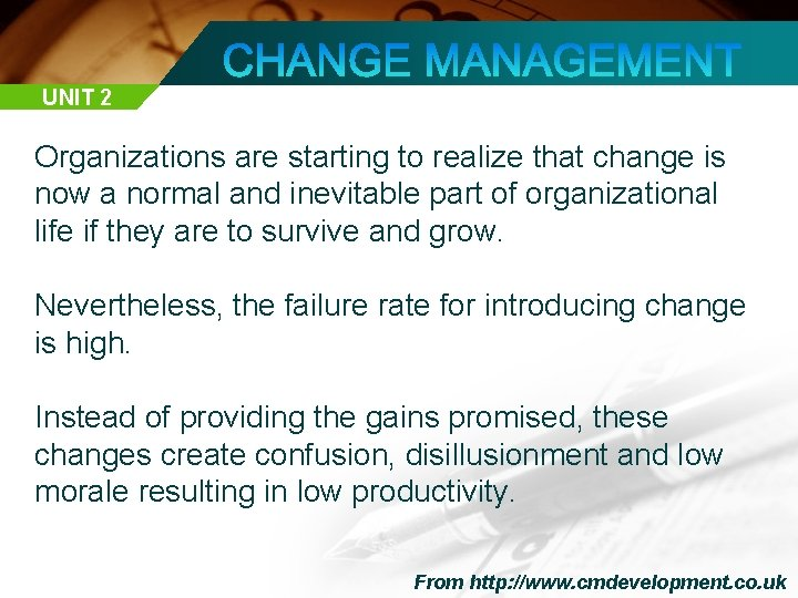 UNIT 2 Organizations are starting to realize that change is now a normal and