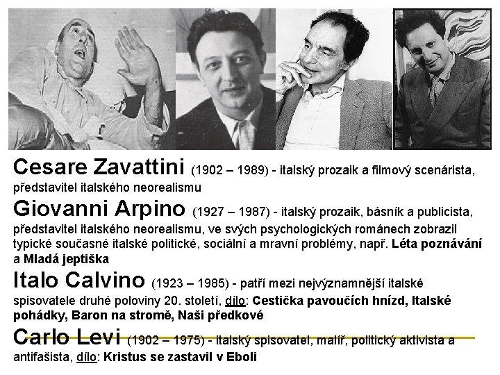 Cesare Zavattini (1902 – 1989) - italský prozaik a filmový scenárista, představitel italského neorealismu