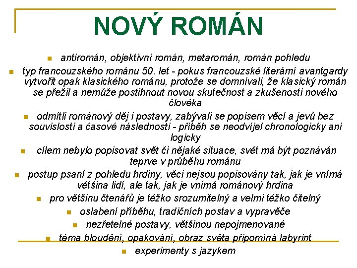 NOVÝ ROMÁN antiromán, objektivní román, metaromán, román pohledu n typ francouzského románu 50. let