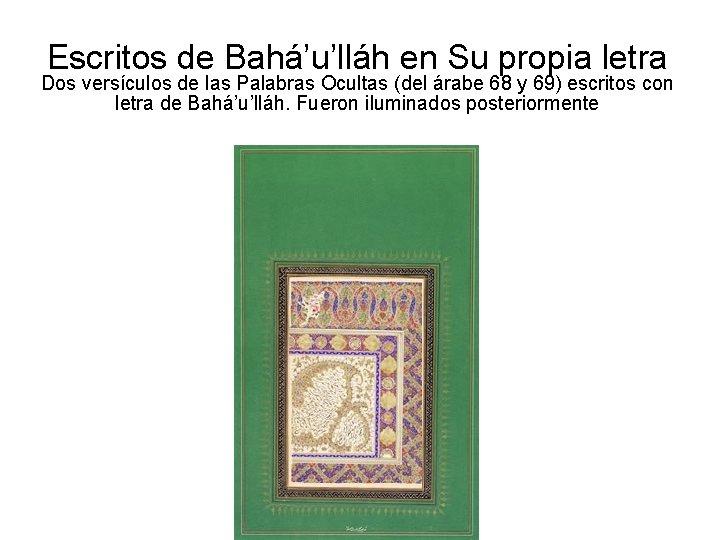 Escritos de Bahá'u'lláh en Su propia letra Dos versículos de las Palabras Ocultas (del
