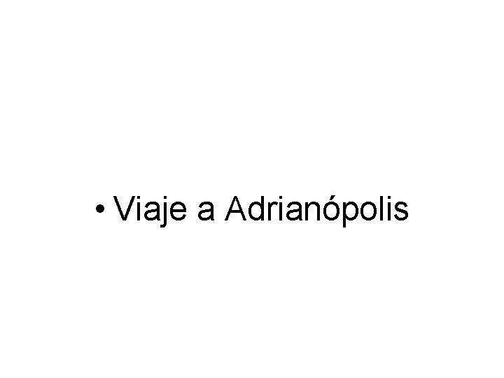 • Viaje a Adrianópolis