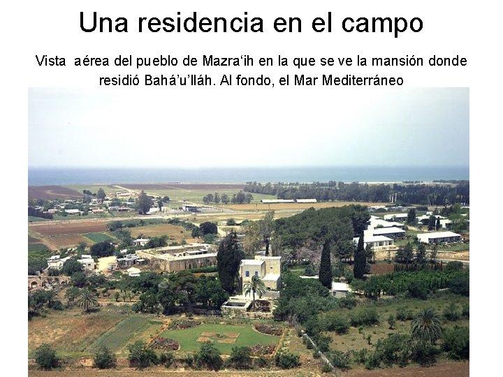 Una residencia en el campo Vista aérea del pueblo de Mazra'ih en la que