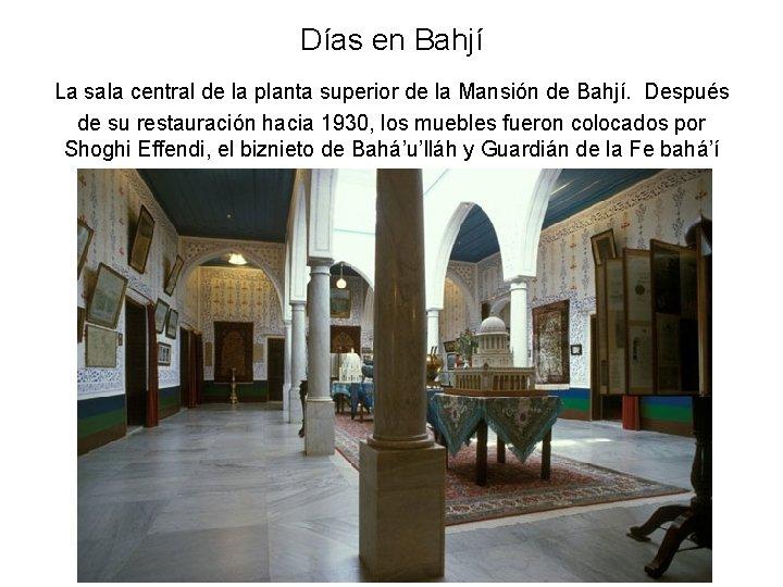 Días en Bahjí La sala central de la planta superior de la Mansión de
