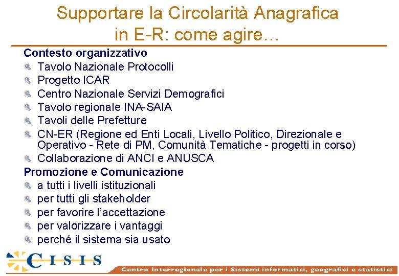 Supportare la Circolarità Anagrafica in E-R: come agire… Contesto organizzativo Tavolo Nazionale Protocolli Progetto