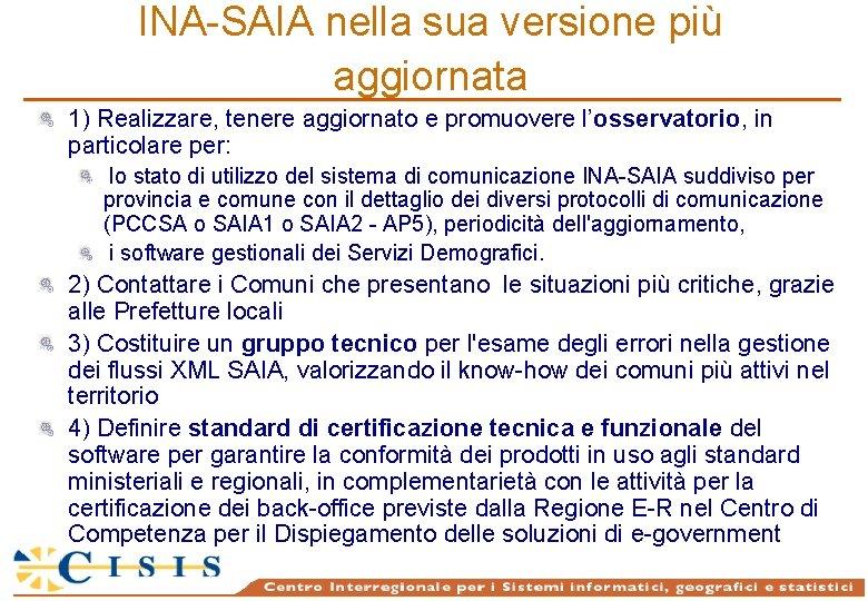INA-SAIA nella sua versione più aggiornata 1) Realizzare, tenere aggiornato e promuovere l'osservatorio, in