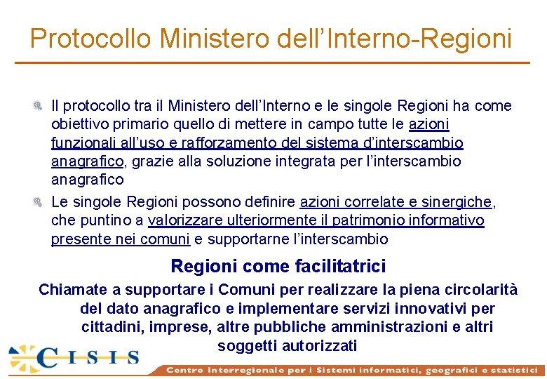 Protocollo Ministero dell'Interno-Regioni Il protocollo tra il Ministero dell'Interno e le singole Regioni ha