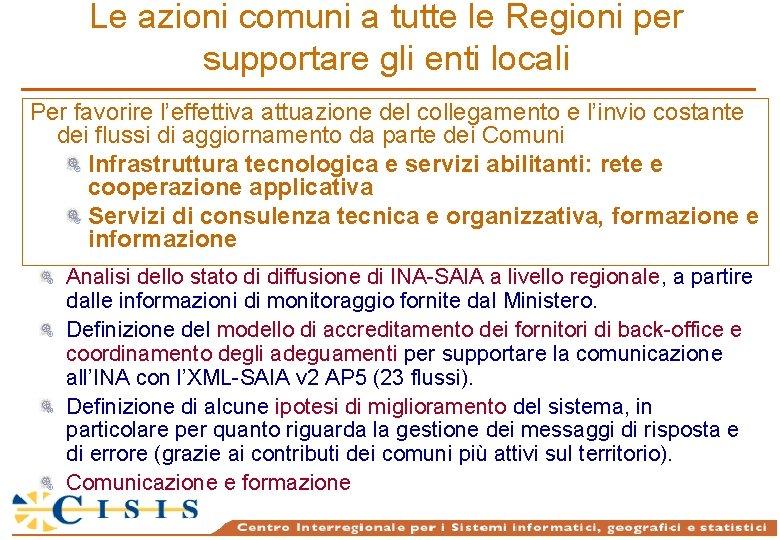 Le azioni comuni a tutte le Regioni per supportare gli enti locali Per favorire