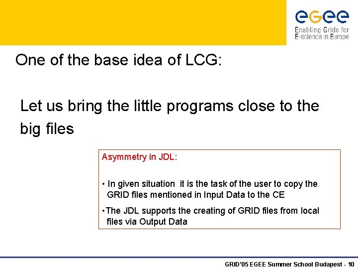 One of the base idea of LCG: Let us bring the little programs close