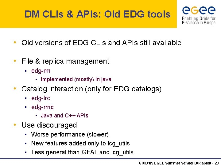 DM CLIs & APIs: Old EDG tools • Old versions of EDG CLIs and