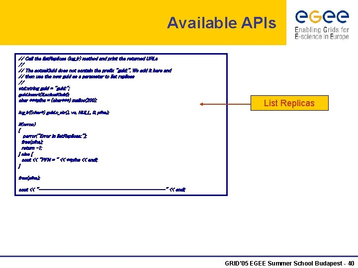 Available APIs // Call the list. Replicas (lcg_lr) method and print the returned URLs