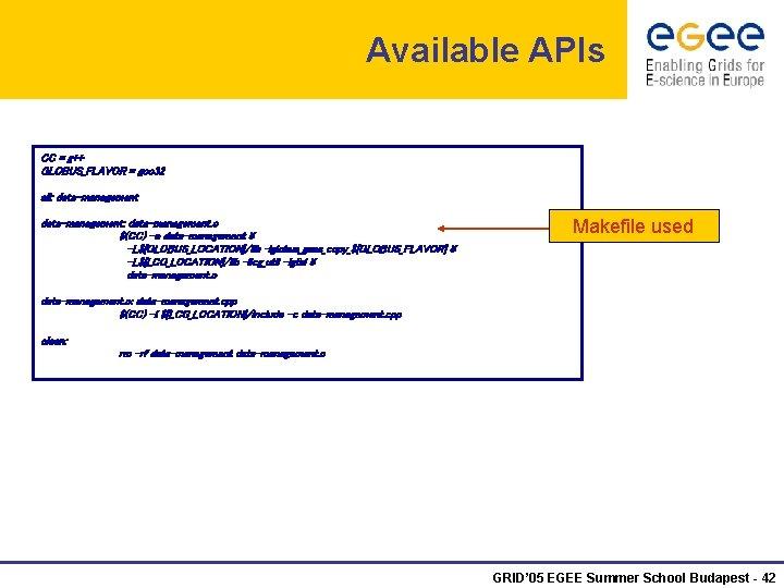 Available APIs CC = g++ GLOBUS_FLAVOR = gcc 32 all: data-management: data-management. o $(CC)