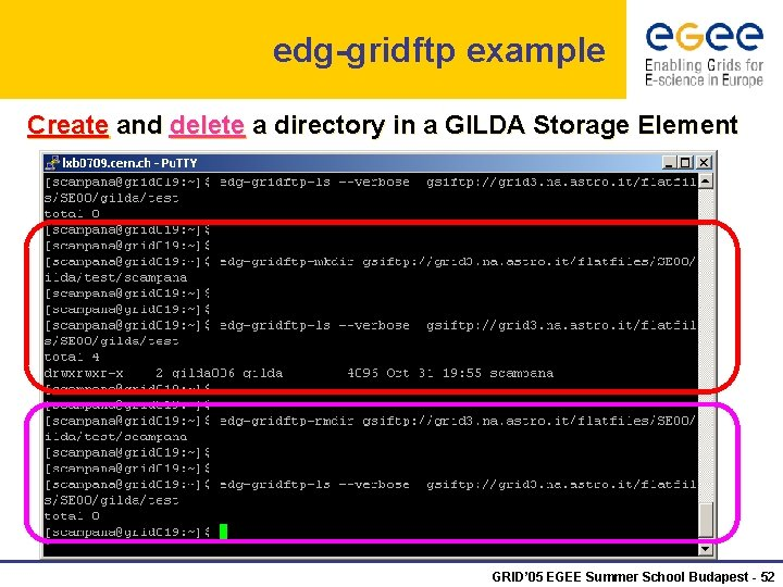 edg-gridftp example Create and delete a directory in a GILDA Storage Element GRID' 05