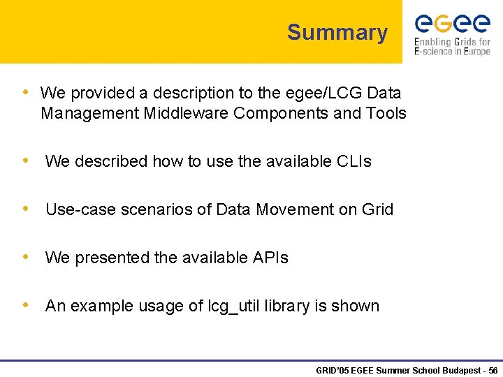 Summary • We provided a description to the egee/LCG Data Management Middleware Components and