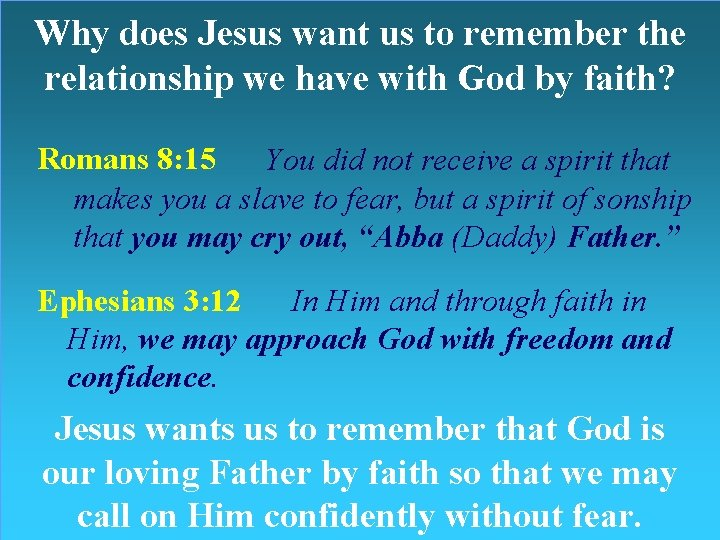 Why does Jesus want us to remember the relationship we have with God by