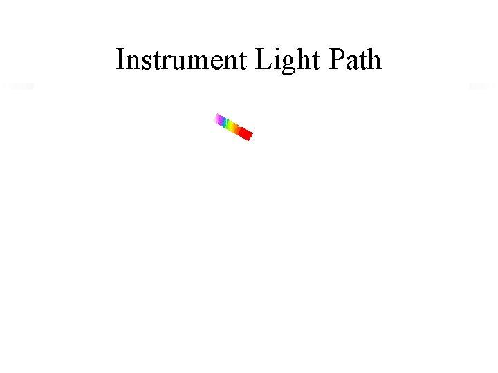 Instrument Light Path