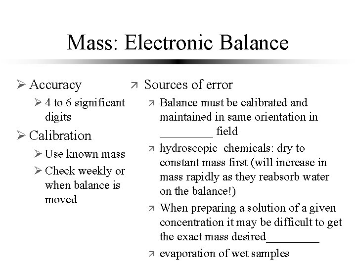 Mass: Electronic Balance Ø Accuracy Ø 4 to 6 significant digits ä Sources of