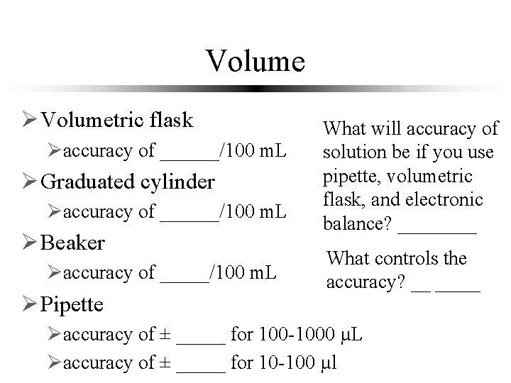 Volume Ø Volumetric flask 0. 16 m. L Øaccuracy of ______/100 m. L Ø