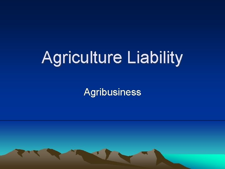 Agriculture Liability Agribusiness