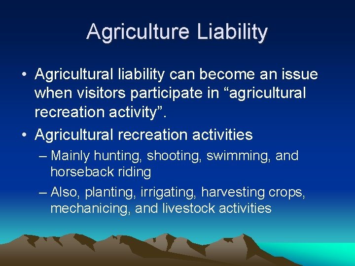 """Agriculture Liability • Agricultural liability can become an issue when visitors participate in """"agricultural"""