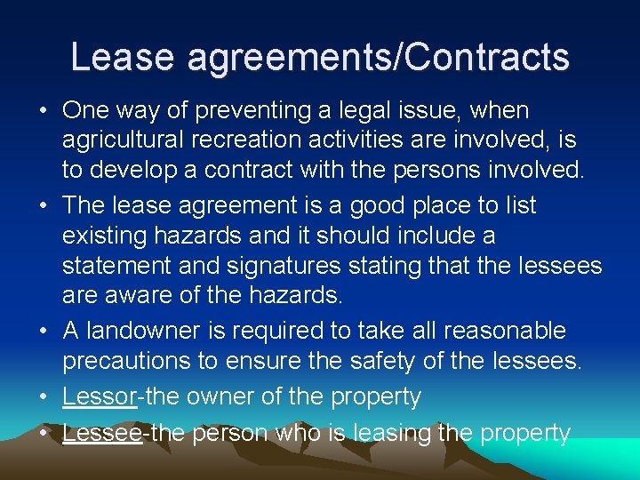 Lease agreements/Contracts • One way of preventing a legal issue, when agricultural recreation activities