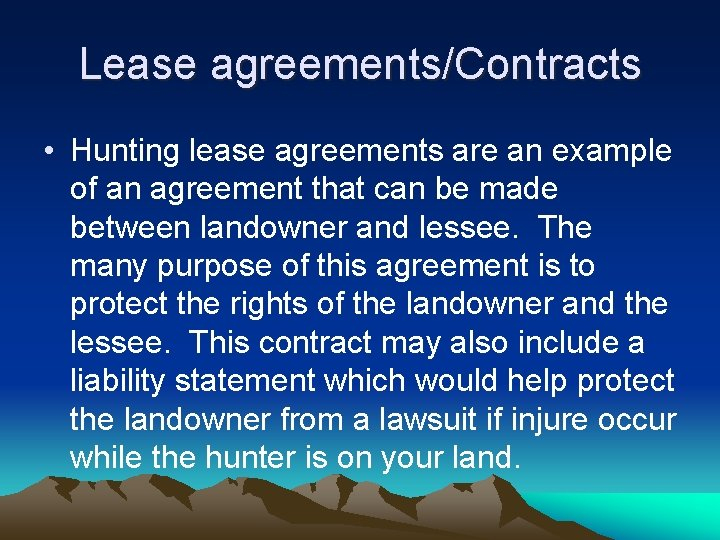 Lease agreements/Contracts • Hunting lease agreements are an example of an agreement that can