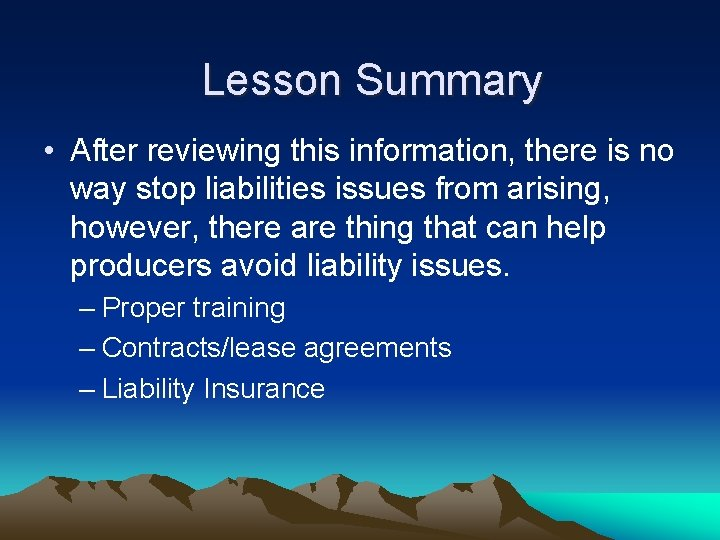 Lesson Summary • After reviewing this information, there is no way stop liabilities issues