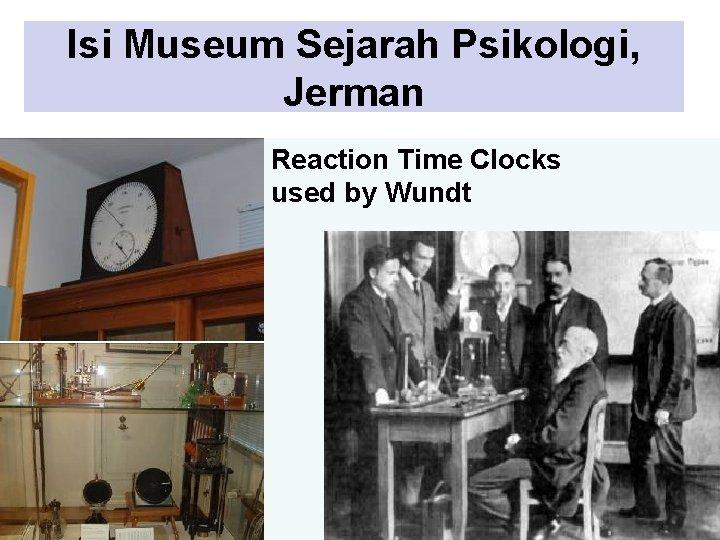 Isi Museum Sejarah Psikologi, Jerman Reaction Time Clocks used by Wundt