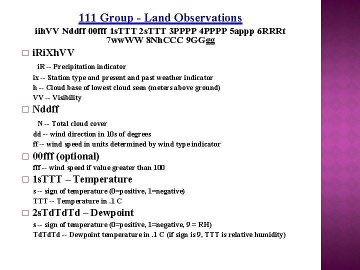 111 Group - Land Observations iih. VV Nddff 00 fff 1 s. TTT 2