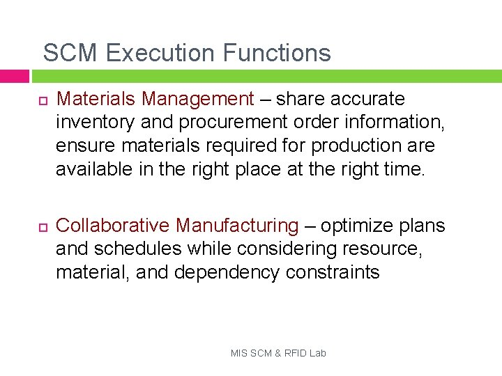 SCM Execution Functions Materials Management – share accurate inventory and procurement order information, ensure