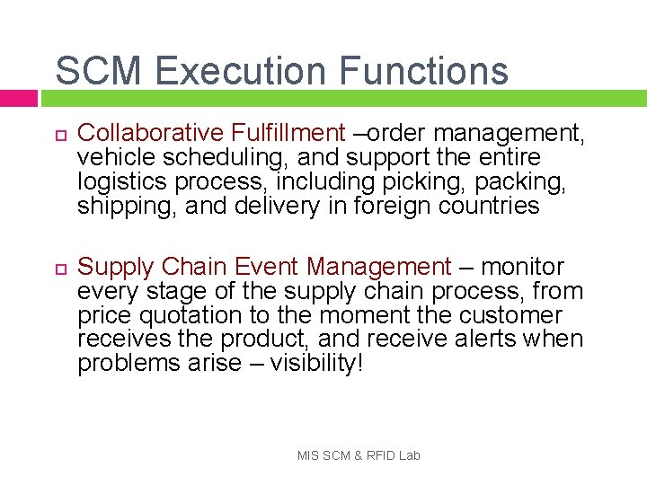 SCM Execution Functions Collaborative Fulfillment –order management, vehicle scheduling, and support the entire logistics
