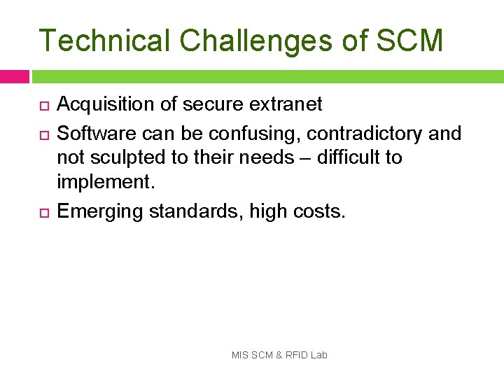 Technical Challenges of SCM Acquisition of secure extranet Software can be confusing, contradictory and