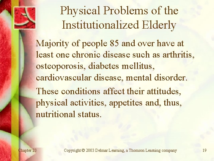 Physical Problems of the Institutionalized Elderly Majority of people 85 and over have at
