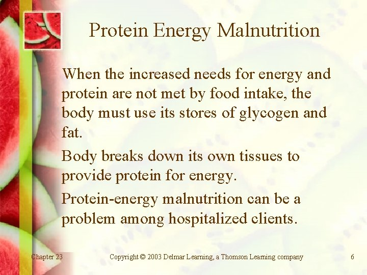 Protein Energy Malnutrition When the increased needs for energy and protein are not met