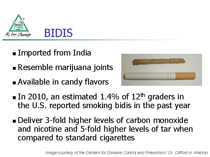 BIDIS n Imported from India n Resemble marijuana joints n Available in candy flavors