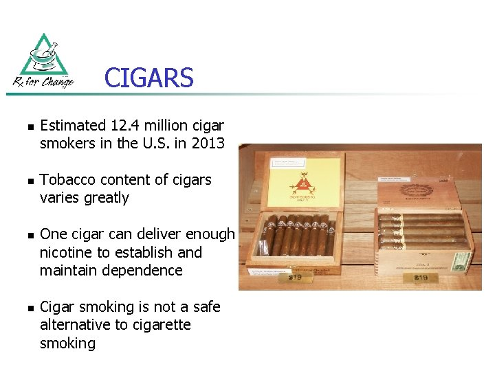 CIGARS n n Estimated 12. 4 million cigar smokers in the U. S. in