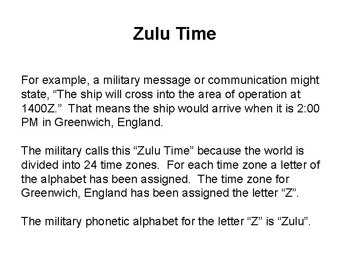 """Zulu Time For example, a military message or communication might state, """"The ship will"""