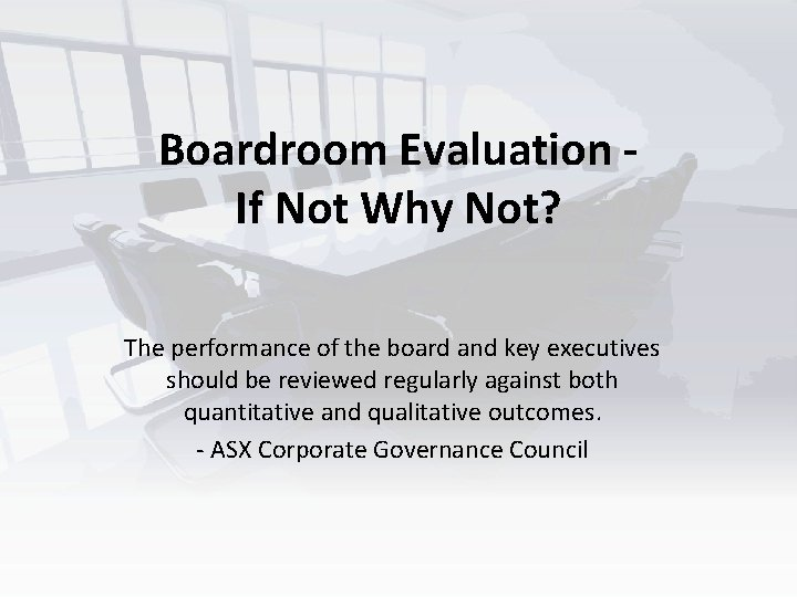Boardroom Evaluation - If Not Why Not? The performance of the board and key