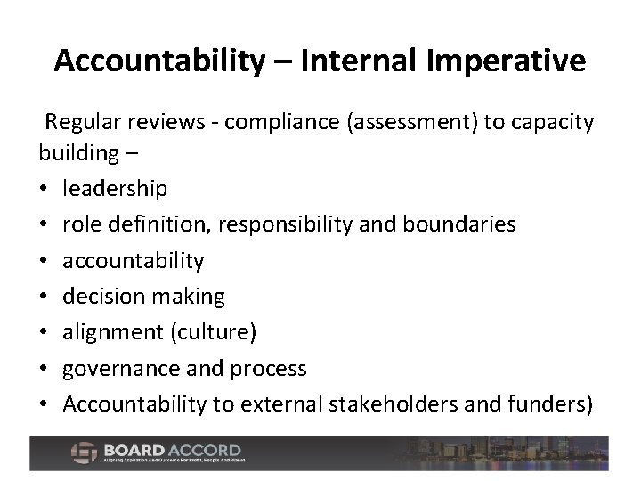 Accountability – Internal Imperative Regular reviews - compliance (assessment) to capacity building – •