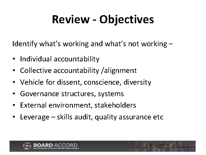Review - Objectives Identify what's working and what's not working – • • •