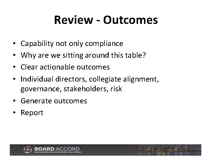 Review - Outcomes Capability not only compliance Why are we sitting around this table?